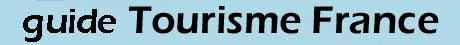 Guide Tourisme France - Retour à la page d'accueil