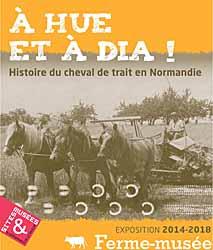 Ferme-musée du Cotentin - exposition A hue et à dia