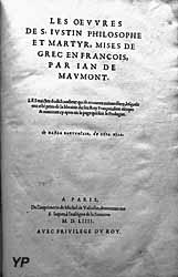 Musée du pays d'Ussel - Oeuvres de saint Justin, mises de grec en français par Jan de Maumont